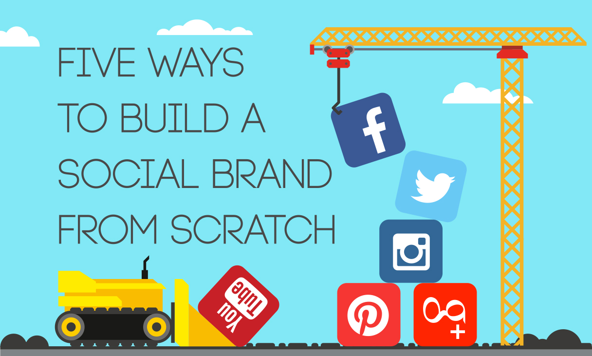 Five Ways to Build a Social Brand from Scratch
