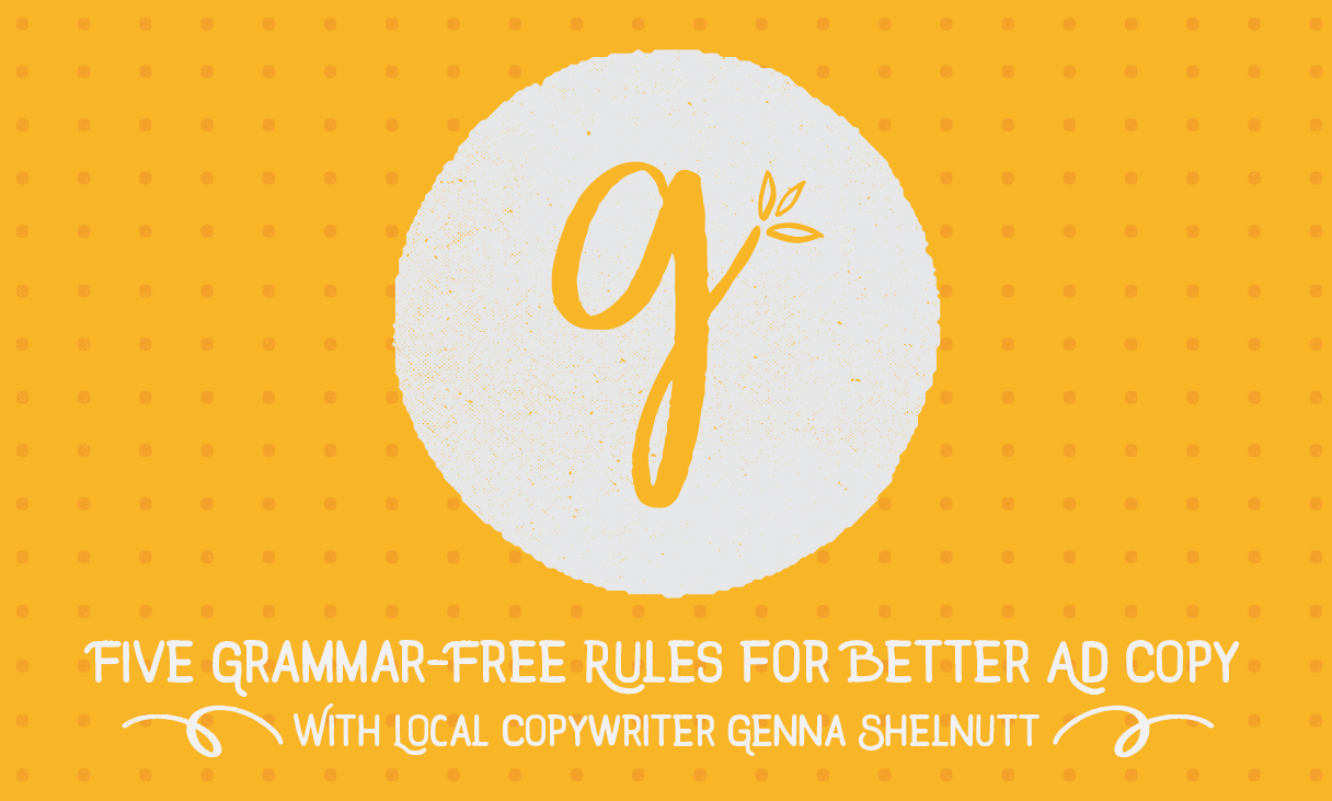 Five Grammar-Free Rules for Better Ad Copy