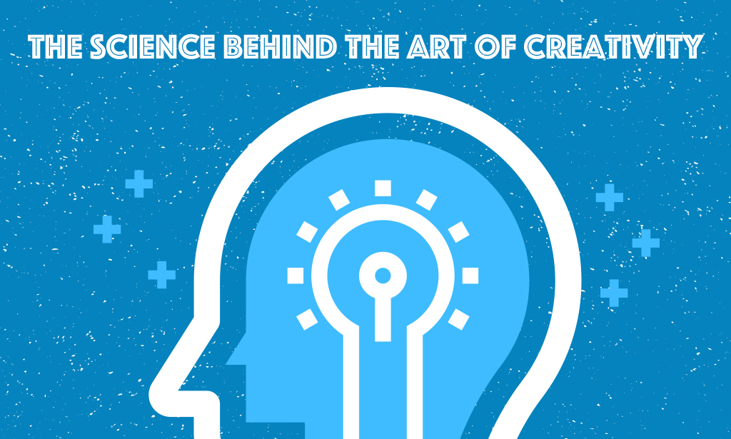 The Science behind the Art of Creativity