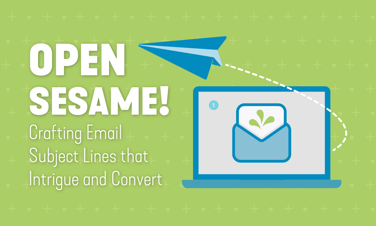 Open Sesame! Crafting Email Subject Lines that Intrigue and Convert