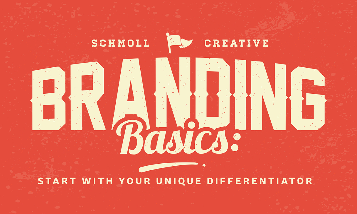 Branding Basics: Start with Your Unique Differentiator